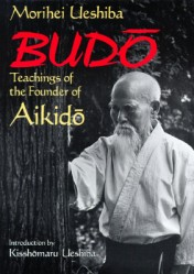 1ueshiba_-_budo_the_teachings_of_morihei_ueshiba.jpg